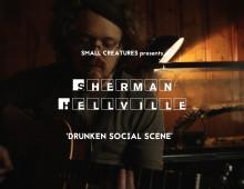 Sherman Hellville | 'Drunken Social Scene'