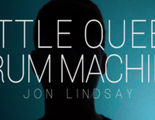 Jon Lindsay | Little Queen Drum Machine